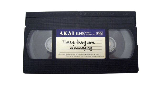VHS tape - times are changing